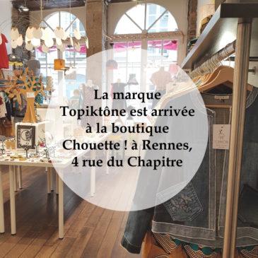 La boutique de créateurs Chouette! à Rennes accueille désormais la marque Topiktône